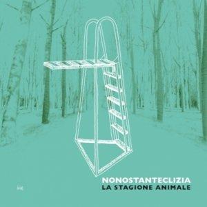 album LA STAGIONE ANIMALE - Nonostanteclizia