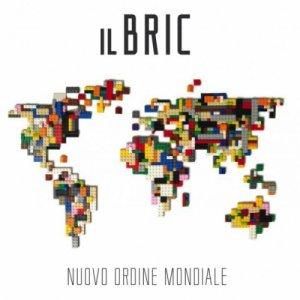 album Nuovo Ordine Mondiale - Il Bric