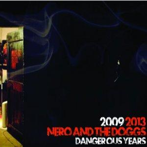 album 2009/2013 - Dangerous Years - The Doggs