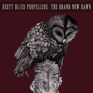 album The brand new dawn - Rusty Blues Propellers