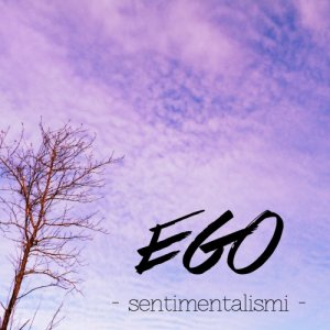album Sentimentalismi - E G O
