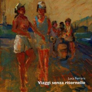 album Viaggi senza ritornello - Luca Ferraris