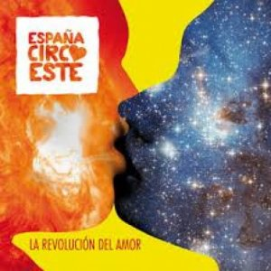 album La Revoluciòn Del Amor - España Circo Este