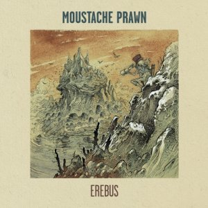 album Erebus - Moustache Prawn