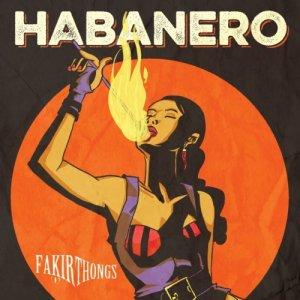 album Habanero - Fakir Thongs