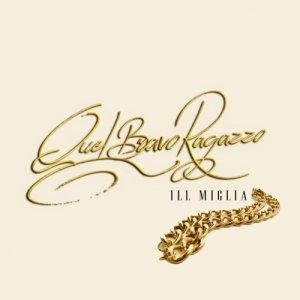 album Quel Bravo Ragazzo - Ill Miglia