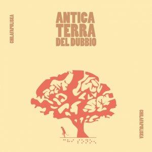 album Antica Terra Del Dubbio - Chilafapuliska