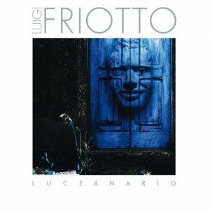 album Lucernario - Luigi Friotto