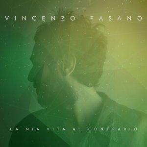 album La Mia Vita Al Contrario - Vincenzo Fasano