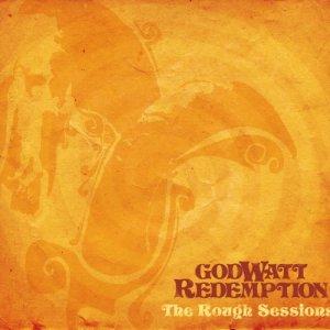 album The Rough Sessions - Godwatt