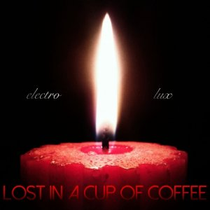 album Electro Lux - Lost in a cup of coffee