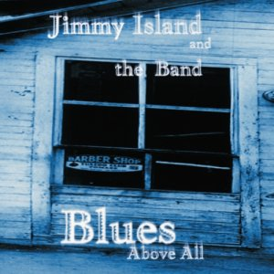 album Blues Above All - Jimmy Island Band