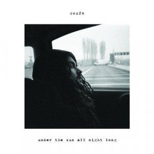 album Under The Sun All Night Long - Osc2x
