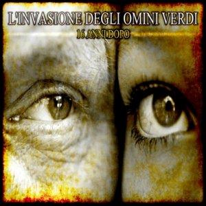album 16 Anni Dopo - L'Invasione degli Omini Verdi