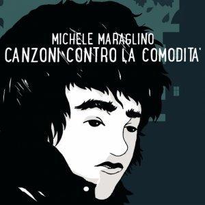 album Canzoni Contro la Comodità - Maraglino Michele