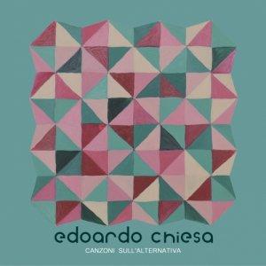 album Canzoni sull'alternativa - Edoardo Chiesa