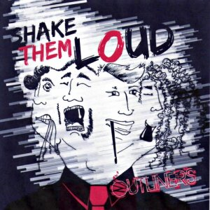 album Shake Them Loud - Outliners