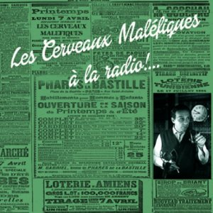 album Les Cerveaux Maléfiques à la radio!... - Les Cerveaux Malèfiques