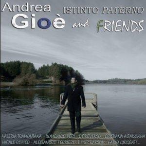 album Andrea Gioè & Friends - Istinto paterno - Andrea Gioè