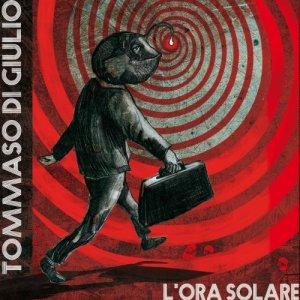 album L'ORA SOLARE - Tommaso Di Giulio
