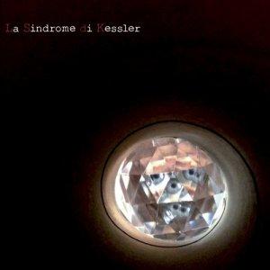album La Sindrome di Kessler - La Sindrome di Kessler