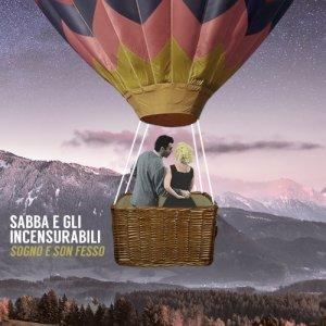 album Sogno e son fesso - Sabba & Gli Incensurabili