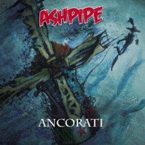 album ANCORATI - ASHPIPE