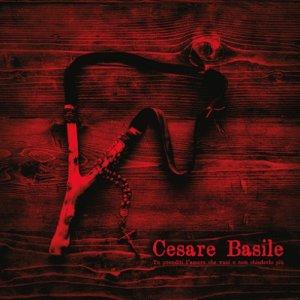 album Tu prenditi l'amore che vuoi e non chiederlo più - Cesare Basile
