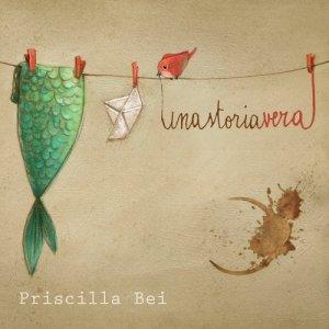 album Una storia vera - Priscilla Bei