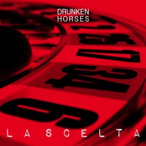 album La Scelta - Drunken Horses