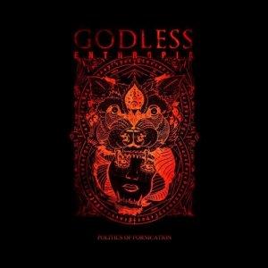 album Politics of Fornication - Godless Enthropia