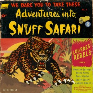 album Snuff Safari - Lourdes Rebels