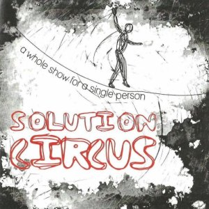 album A Whole Show For A Single Person - Solution Circus