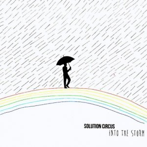 album Into The Storm - Solution Circus