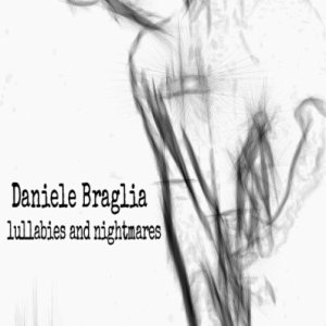 album Lullabies and Nightmares - Daniele Braglia