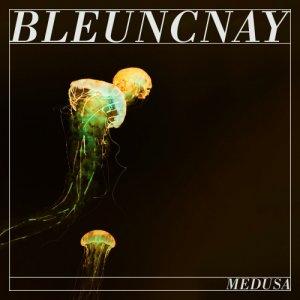 album Medusa EP - BleuncNay