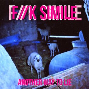 album Another Way To Lie - F//K SIMILE