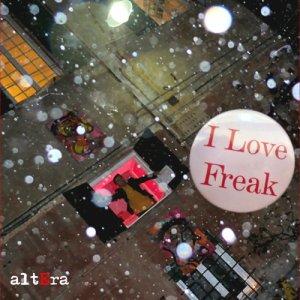 album I Love Freak - Altera