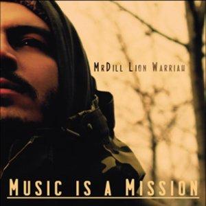album Music is a Mission - MrDill Lion Warriah