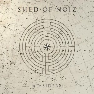 album Ad Sīdĕra - Shed Of Noiz