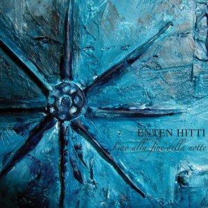 album Fino alla fine della notte - Enten Hitti