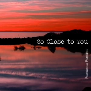 album so close to you - francesca romana fabris
