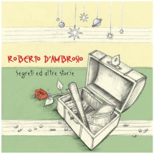 album Segreti ed altre storie - Roberto D'Ambrosio