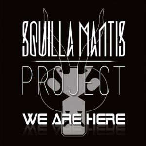album We Are Here - Squilla Mantis Project