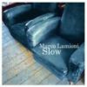 album Slow - Marco Lamioni