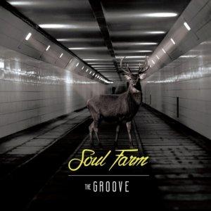 album Soul Farm - The Groove