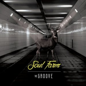 album Soul Farm - The Groove