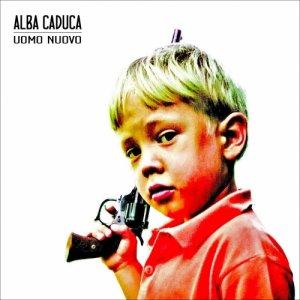 album Uomo nuovo - Alba Caduca
