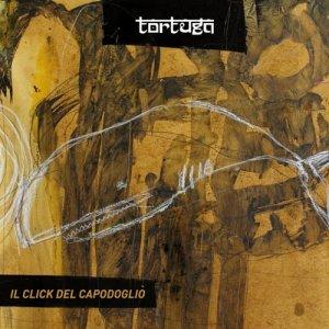 album Il Click del Capodoglio - Tortuga