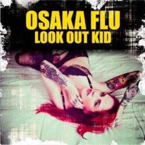 album Look Out Kid - OSAKA FLU